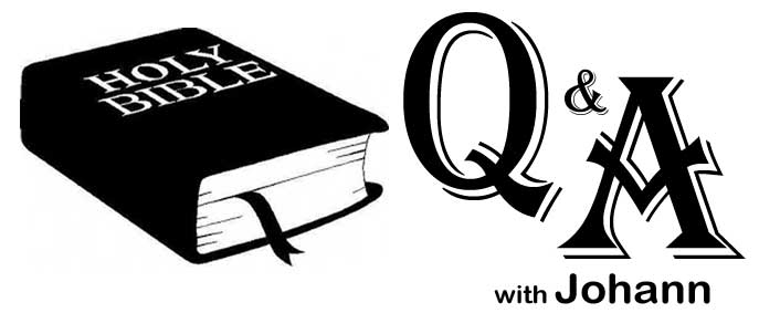 BIBLE Q & A with Johann – #12